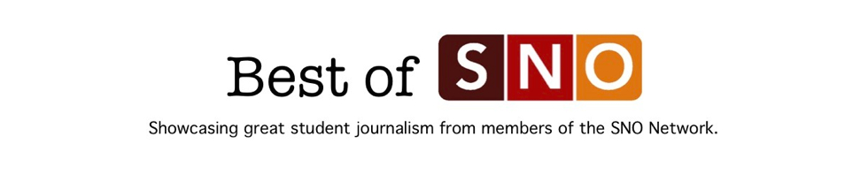 Showcasing great student journalism from members of the SNO Network
